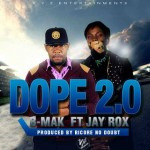 "B-mak and Jay rox release ""Dope two point 0″"